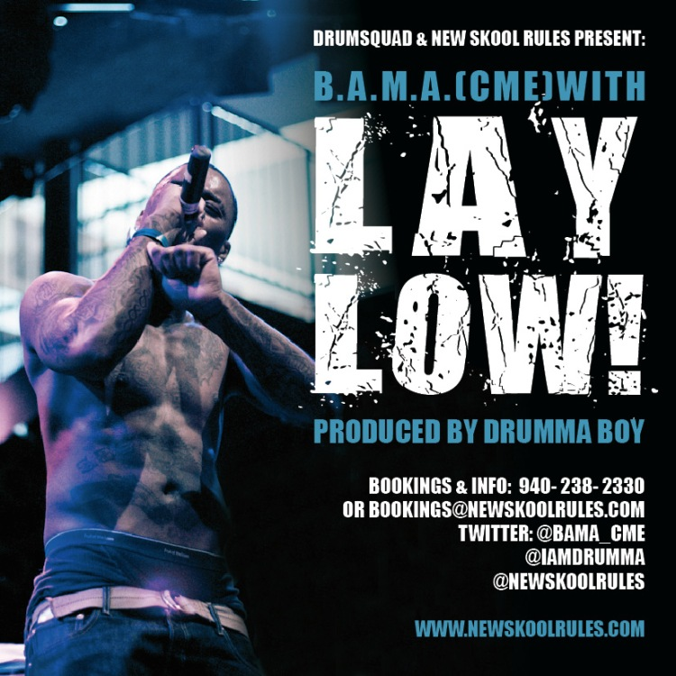 "BAMA's ""Lay Low"" produced by Drumma Boy"